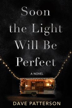 Soon the Light Will Be Perfect Cover Patterson